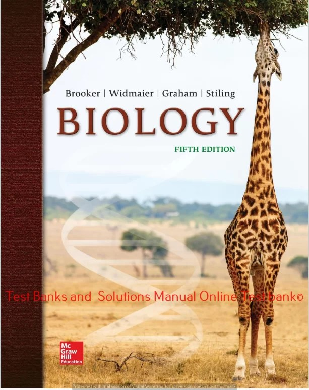 Biology 5th Edition By Robert Brooker and Eric Widmaier and Linda Graham and Peter Stiling © 2020 Test bank and  Solutions Manual