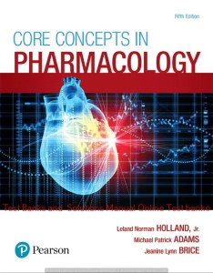 Core Concepts in Pharmacology, 5th Edition Leland Norman Holland, Michael P. Adams,Jeanine Brice, Test bank and  Solutions Manual