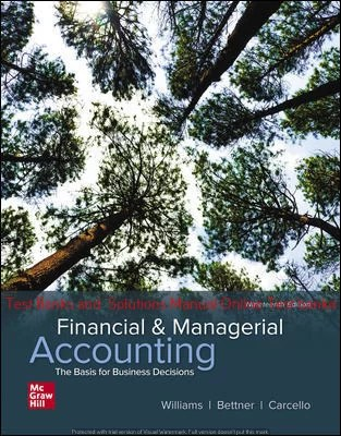 Financial Accounting 19th Edition By Jan Williams and Mark Bettner and Joseph Carcello ©2021 Test bank and  Solutions Manual