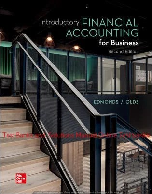 Introductory Financial Accounting for Business 2nd Edition By Thomas Edmonds and Christopher Edmonds ©2021 Test bank and  Solutions Manual