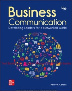 Business Communication: Developing Leaders for a Networked World 4th Edition By Peter Cardon ©2021 Test bank and  Solutions Manual