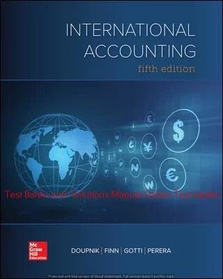 International Accounting 5th Edition By Timothy Doupnik and Mark Finn and Giorgio Gotti and Hector Perera ©2020 Test bank and  Solutions Manual