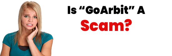 Is GoArbit A Scam or Legit Opportunity