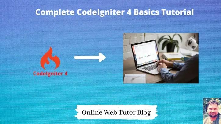 Complete CodeIgniter 4 Basics Tutorial