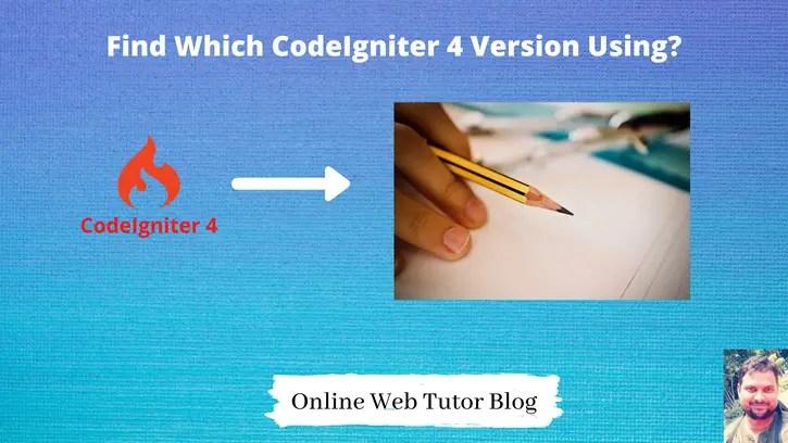 Find Which CodeIgniter 4 Version Using?