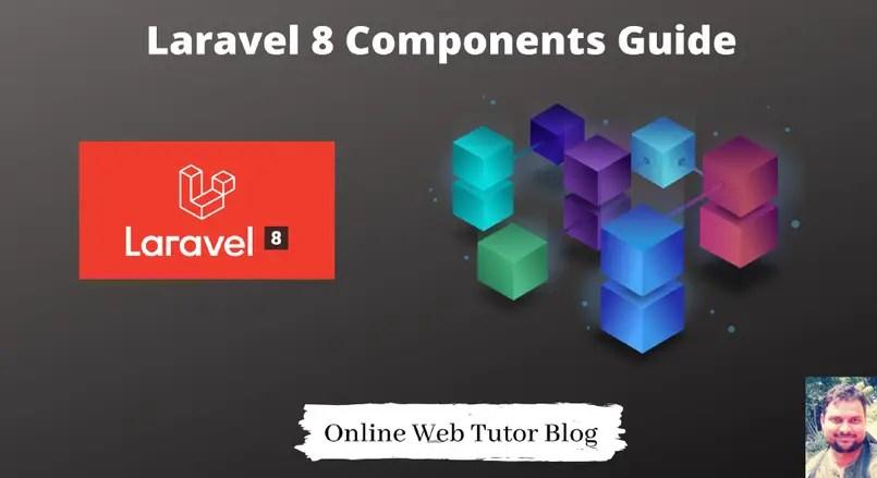 Laravel 8 Components Tutorial
