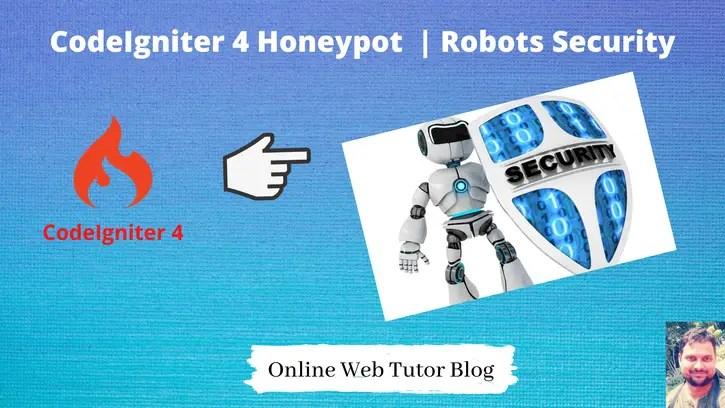 CodeIgniter-4-Honeypot-Tutorial-Security-From-Robots