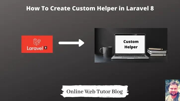 How-to-Create-Custom-Helper-Functions-in-Laravel-8-Tutorial