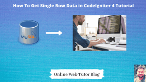 How-To-Get-Single-Row-Data-in-CodeIgniter-4-Tutorial