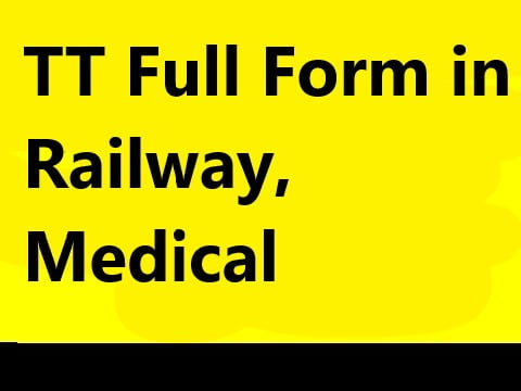You are currently viewing TT Full Formin Railway, Medical, What is the Full form of TT?