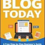 Programming Book Free Download How To Start A Blog Today: A Free Step-by-step Beginners Guide To Create A Blog In 20 Minutes , Written By scott Chow 2017 Edition