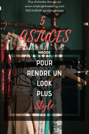 5 astuces look stylé - 5 astuces pour rendre un look plus stylé