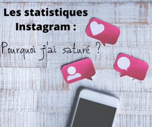Les statistiques Instagram  - Statistiques Instagram : Pourquoi J'ai Saturé