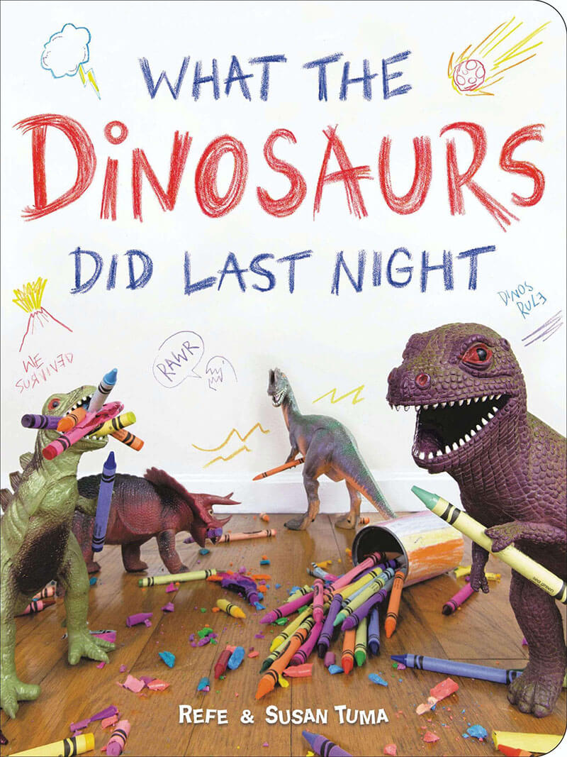 10.What-the-Dinosaurs-Did-Last-Night-A-Very-Messy-Adventure-by-Refe-and-Susan-Tuma