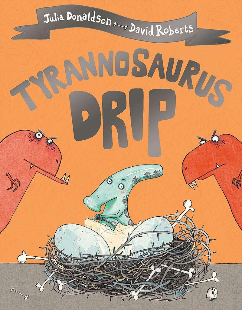 7.Tyrannosaurus-Drip-by-Julia-Donaldson