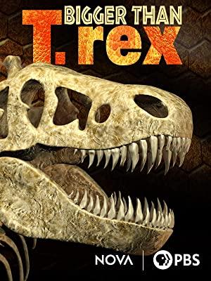 Top-15-Wonderful-Dinosaur-Documentaries-for-Dinosaur-Lovers-NOVA-Bigger-than-T.-Rex