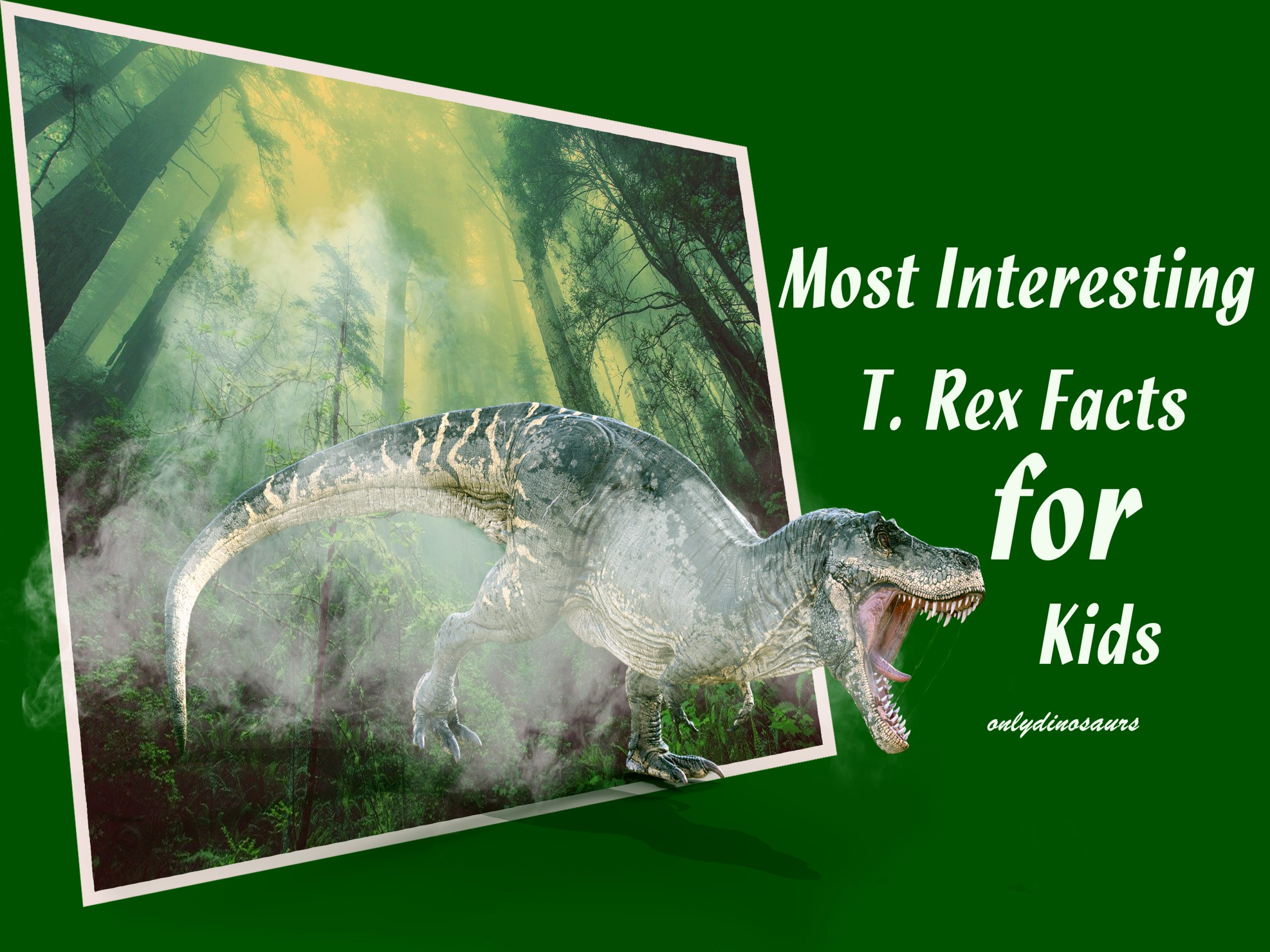 Most Interesting T. Rex Facts for Kids