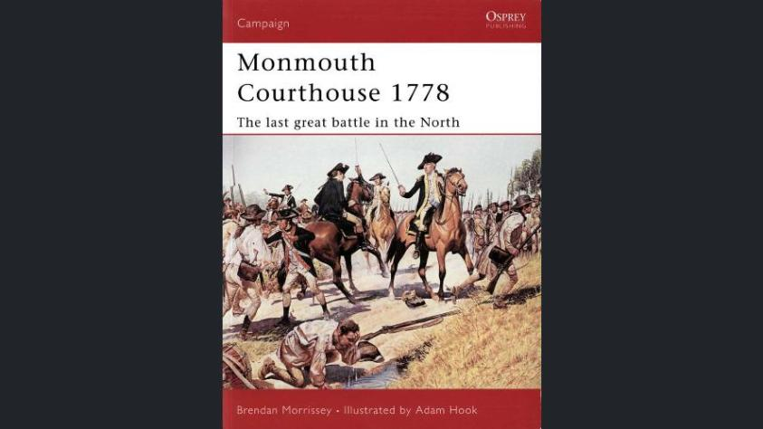 North American Wars Osprey – Campaign 135 – Monmouth Courthouse 1778 – The Last Great Battle in the North
