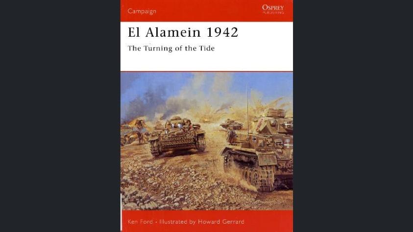 WW2 Campaign and Battles Osprey – Campaign 158 – El Alamein 1942 The Turning of the Tide