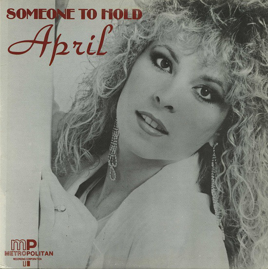 April – Someone To Hold