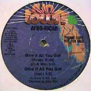 Afro-Rican ‎- Give It All You Got (Doggy Style)