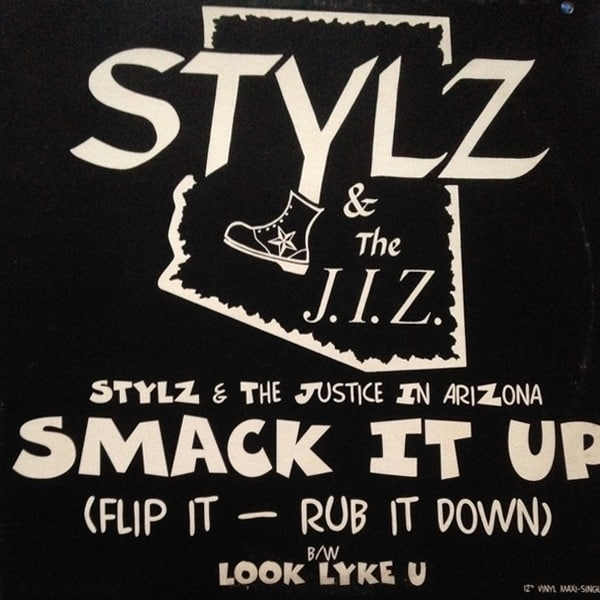 Stylz & The J.I.Z. ‎- Smack It Up (Flip It–Rub It Down) / Look Lyke U
