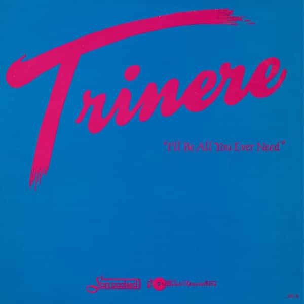 Trinere ‎- I'll Be All You Ever Need