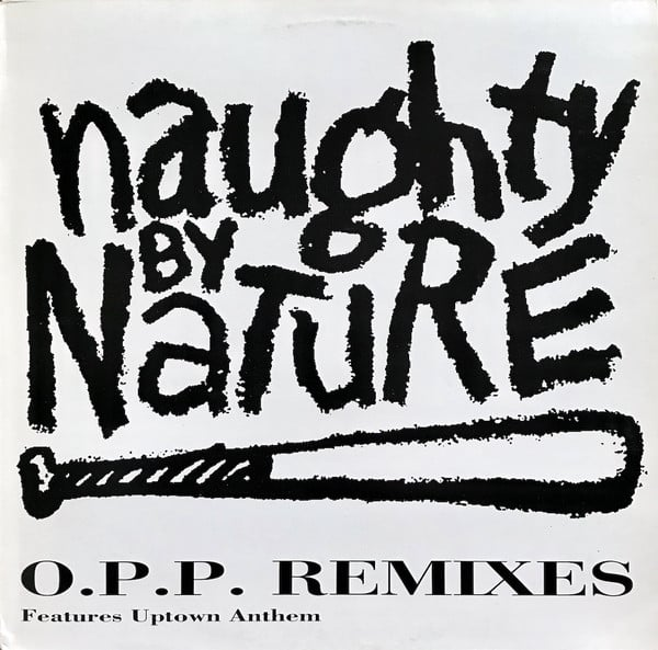 Naughty By Nature ‎- O.P.P. Remixes