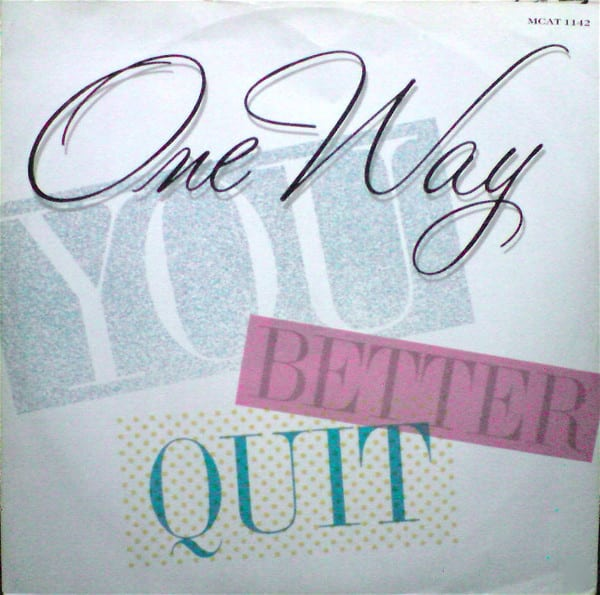 One Way - You Better Quit