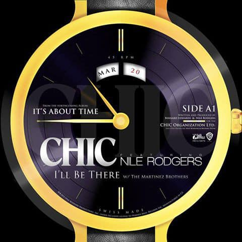 Chic Featuring Nile Rodgers W/ The Martinez Brothers – I'll Be There