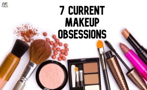 Top 7 Current Makeup Obsessions Types