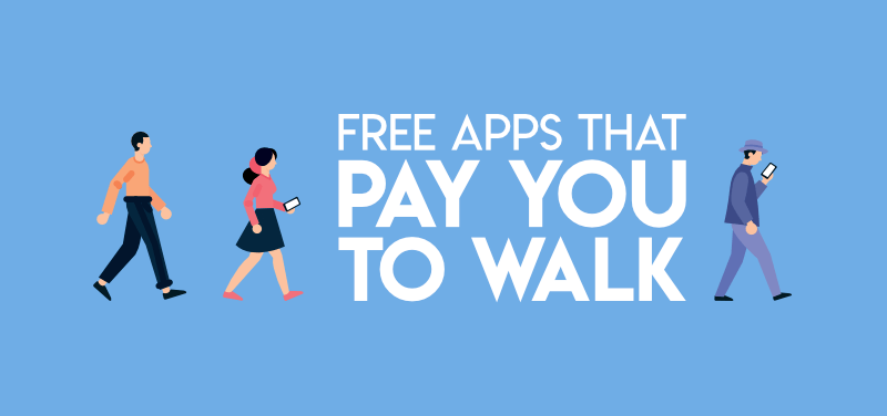 Top 4 Applications That Pays you for Walking