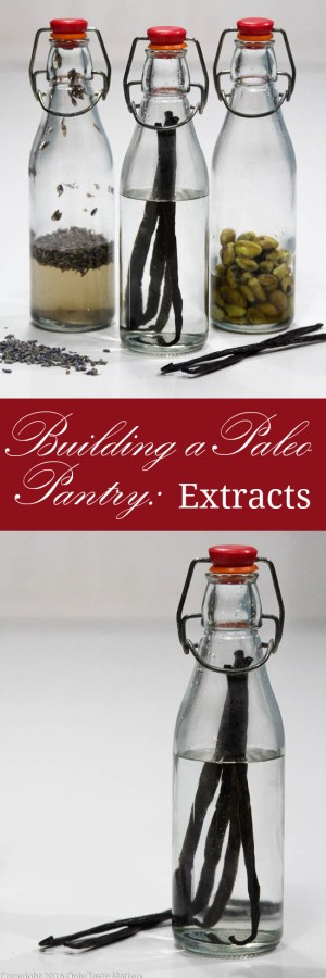 Building a Paleo Pantry: Extracts | Only Taste Matters