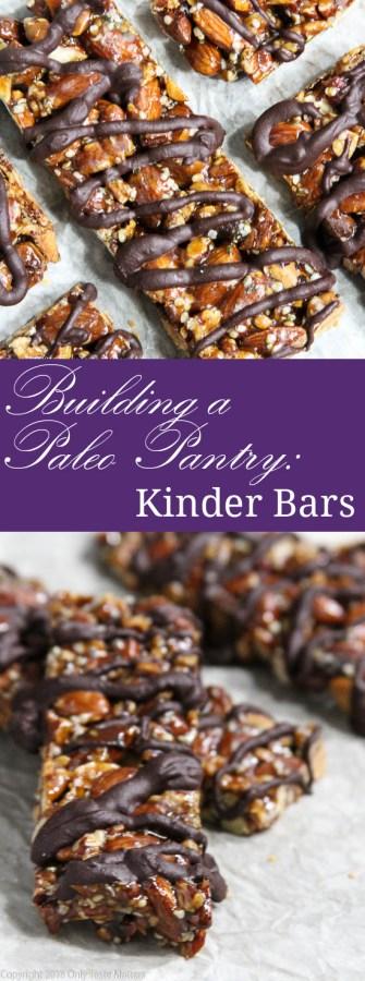 Building a Paleo Pantry: Nut Delight Kinder Bars | Only Taste Matters