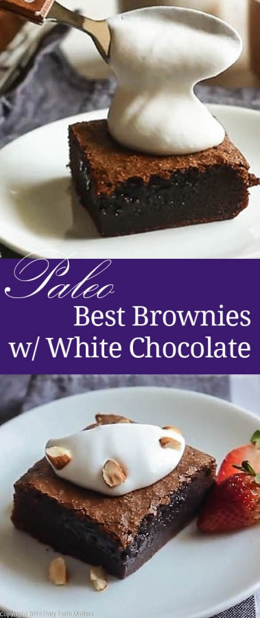 The Best Paleo Brownies With White Chocolate {Guest Post} | Only Taste Matters