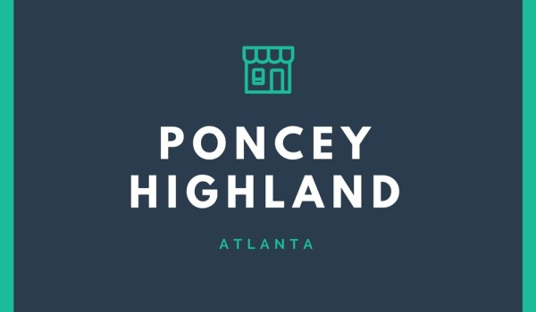 About Poncey Highlands GA