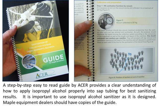 "Left image shows the cover of a book called ""Sanitation of collection systems using isopropyl alcohol"". The right photo shows a page from the book. The caption says ""a step-by-step easy to read guide by ACER provides a clear understanding of how to apply isopropyl alcohol properly into sap tubing for best sanitizing results. It is important to use isopropyll alcohol sanitizer as it is designed. Maple equipment dealers should have copies of the guide."""