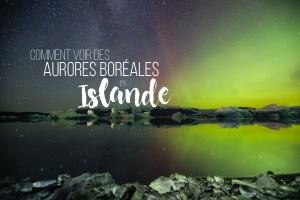 Comment voir des aurores boréales en Islande - Jokulsarlon