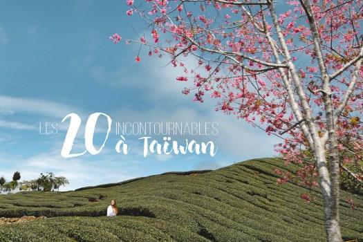 Vacances Ardèches - Taïwan : les 20 incontournables à faire absolument | On met les voiles