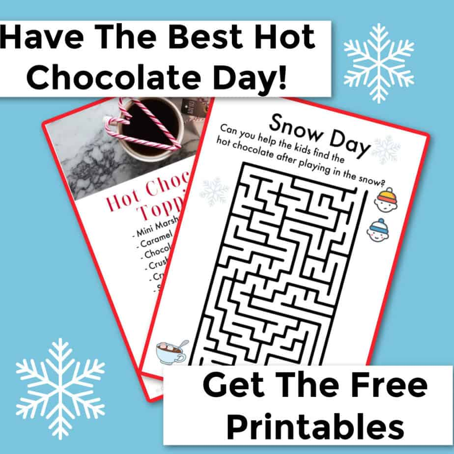 Maze and other printable kids activities. Text title overlay says: Have the best hot chocolate day. Get the free printables.