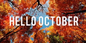 WELCOME TO THE MONTH OF OCTOBER