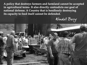 A policy that destroys farmer and farmland cannot be accepted in agricultural terms. It also directly contradicts our goal of national defense. A Country that is heedlessly destroying its capactiy to feed itself cannot be defended.