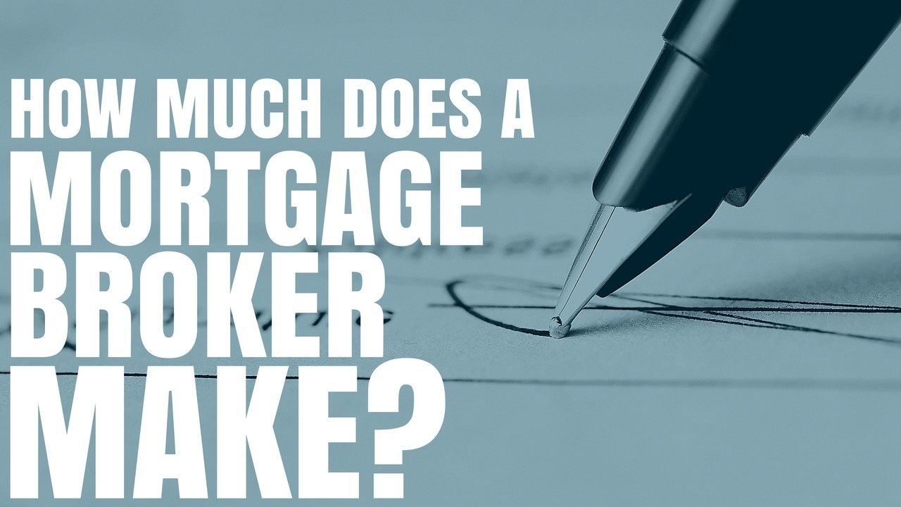 How Much Does A Mortgage Broker Make