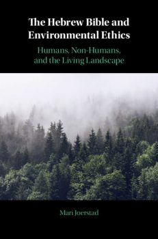 Mari Joerstad - The Hebrew Bible and Environmental Ethics