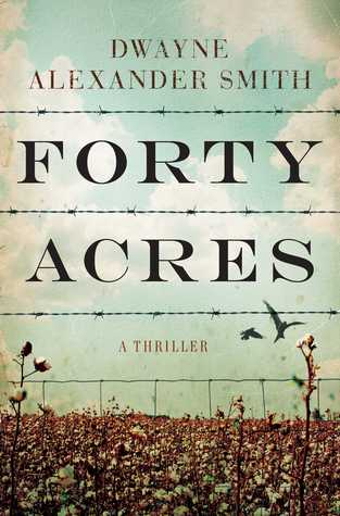 Forty Acres A Thriller