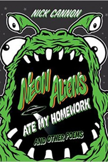 neon-aliens-ate-my-homework-and-other-poems-nick-cannon_347x520_99