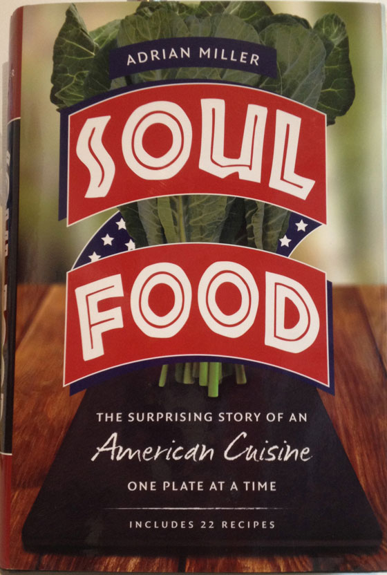 Soul Food The Surprising Story of an American Cuisine, One Plate at a Time