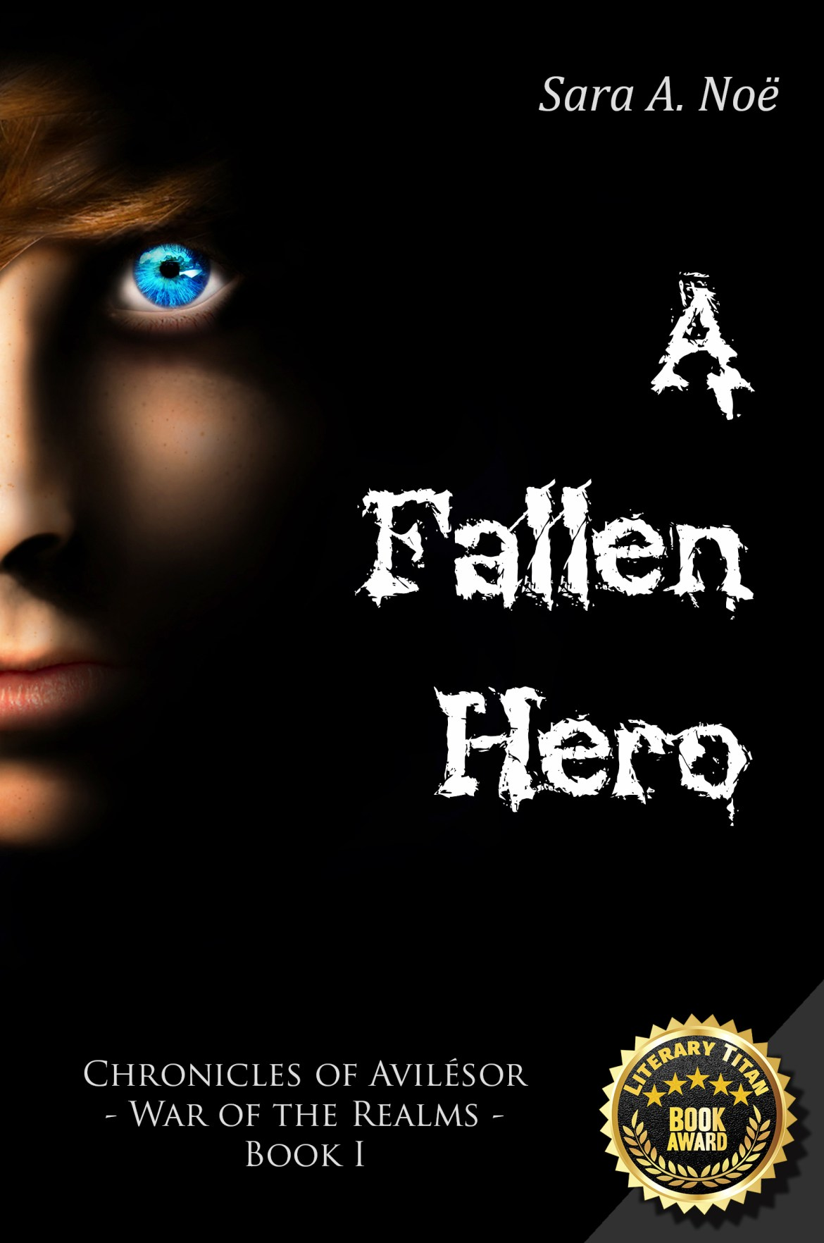 A Fallen Hero by Sara A. Noe Chronicles of Avilesor War of the Realms Book I, Literary Titan Gold Book Award cover