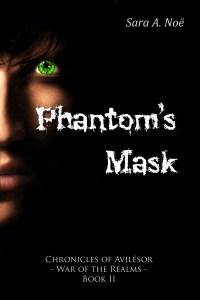 Phantom's Mask by Sara A. Noe Chronicles of Avilesor War of the Realms Book 2