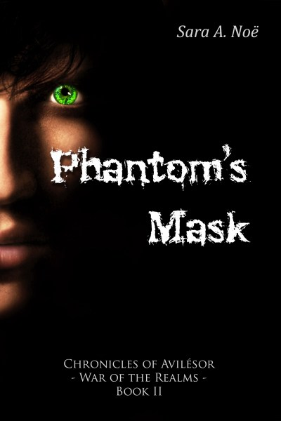 Phantom's Mask by Sara A. Noe Chronicles of Avilesor War of the Realms Book 2